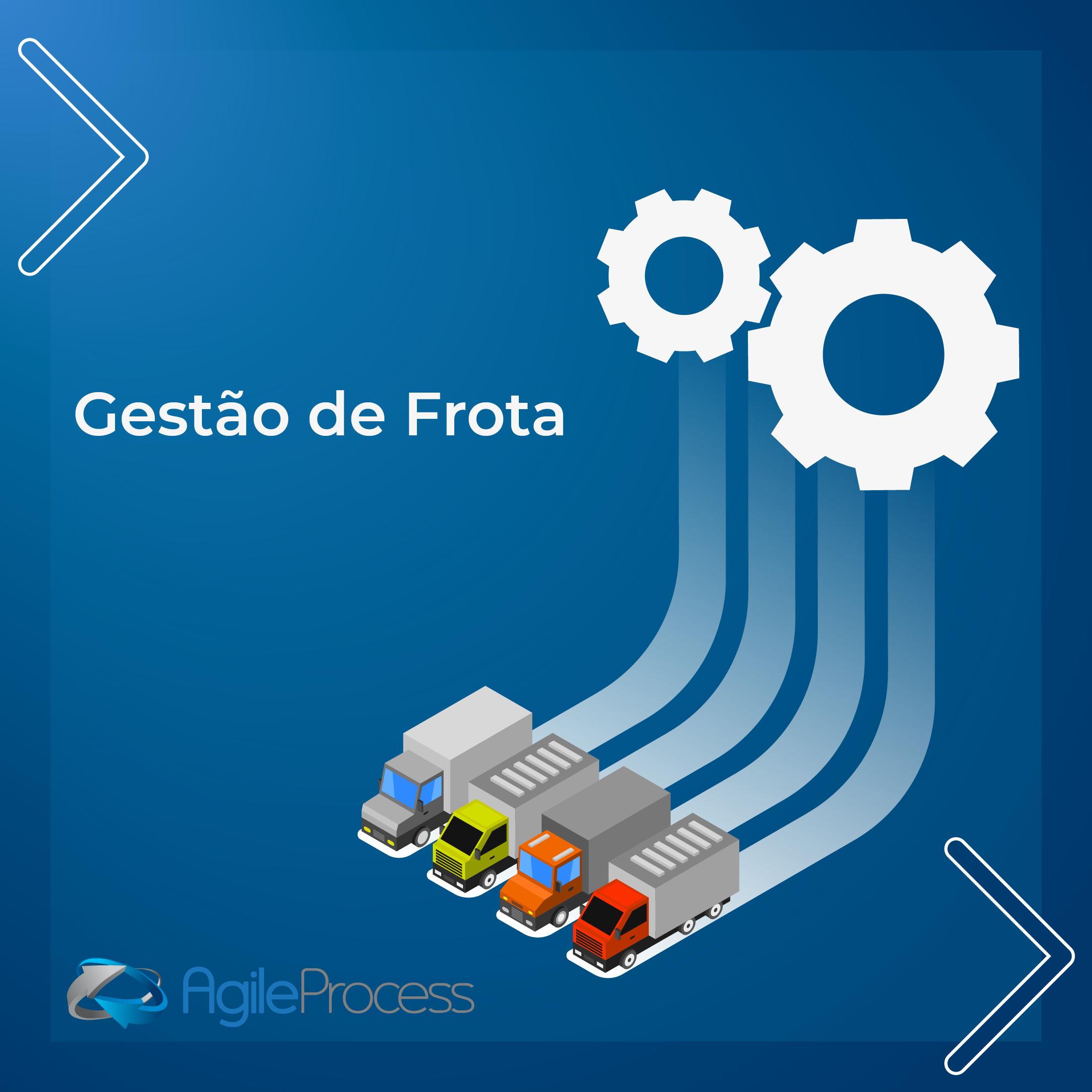 gestão de frota eficiente AgileProcess Logística